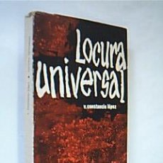 Libros de segunda mano: LOCURA UNIVERSAL (NOVELA PACIFISTA). LÓPEZ, V. CONSTANCIO. EDITORIAL PROMETEO, 1967. DEDICADO. Lote 30797019