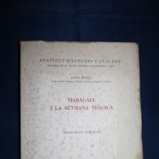 Libros de segunda mano: 1721- 'MARAGALL I LA SETMANA TRÀGICA' PER JOSEP BENET PREMI JOAN MARAGALL BARCELONA 1963. Lote 30834235