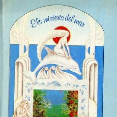Libros de segunda mano: ELS MISTERIS DEL MAR (ELFOS, 1986) ILUSTRADOS POR ROSA HIDALGO SAAVEDRA - CATALÁN. Lote 30834674