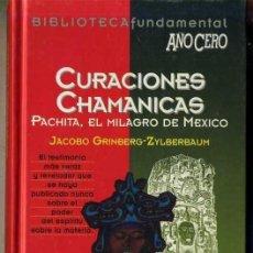 Libros de segunda mano: CURACIONES CHAMÁNICAS : PACHITA, EL MILAGRO DE MÉXICO (AÑO CERO, 1994). Lote 141930409