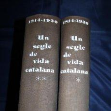 Libros de segunda mano: 1686- 'UN SEGLE DE VIDA CATALANA 1814-1930' DIR. FERRAN SOLDEVILA 2 VOL. ED. ALCIDES BARCELONA 1961. Lote 30907991