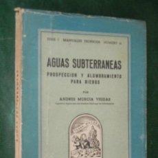 Libros de segunda mano - AGUAS SUBTERRANEAS. PROSPECCION Y ALUMBRAMIENTO PARA RIEGOS, de Andres Murcia Viudas - 30922672