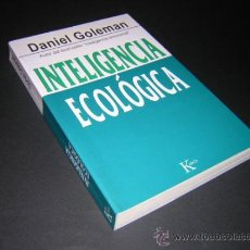 Libros de segunda mano: 2009 - DANIEL GOLEMAN - INTELIGENCIA ECOLÓGICA. Lote 30960756