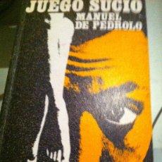 Libros de segunda mano: OBRA DE MANUEL PEDROLO. JUEGO SUCIO.. Lote 30938191