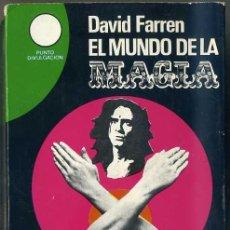 Libros de segunda mano: DAVID FARREN : EL MUNDO DE LA MAGIA (AURA, 1977) OCULTISMO. Lote 31011724