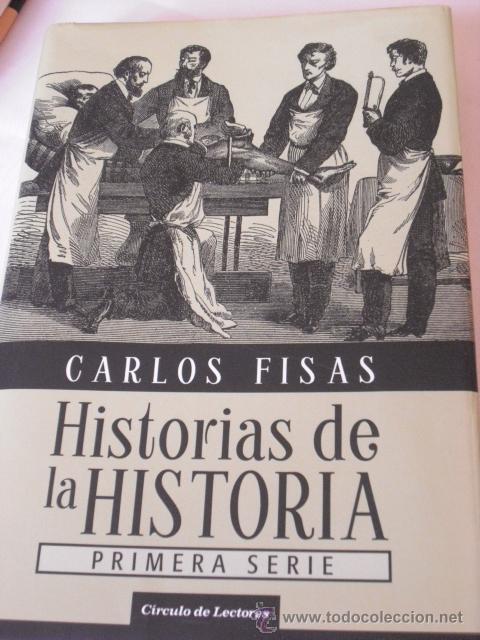 LIBROS - NOVELAS - HISTORIAS DE LA HISTORIA, LIBRO I Y II, DE CARLOS FISAS (Libros de Segunda Mano - Historia - Otros)