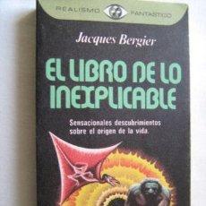 Libros de segunda mano: EL LIBRO DE LO INEXPLICABLE. BERGIER, JACQUES. 1978. Lote 211527647