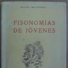 Libros de segunda mano: FISONOMÍAS DE JÓVENES, MELENDRES, MIGUEL. 1943. DEDICATORIA DEL AUTOR.. Lote 31052600