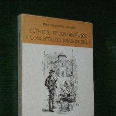 Libros de segunda mano: CUENTOS, RECONTAMIENTOS Y CONCEPTILLOS ARAGONESES, VOLUMEN I, DE JUAN DOMINGUEZ LASIERRA. Lote 31073575