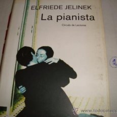 Libros de segunda mano: LA PIANISTA. ELFRIEDE JELINEK. ED CIRCULO DE LECTORES.. Lote 31124409