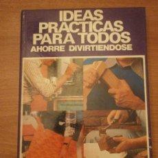 Libros de segunda mano: IDEAS PRACTICAS PARA TODOS - AHORRE DIVIRTIENDOSE- CAJA DE AHORROS Y MONTE DE PIEDAD DE LERIDA . Lote 31083400