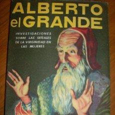 Libros de segunda mano: ALBERTO EL GRANDE Y SUS ADMIRABLES SECRETOS - CAYMI - ARGENTINA - 1959 - RARO!. Lote 31089723