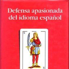 Libros de segunda mano: DEFENSA APASIONADA DEL IDIOMA ESPAÑOL (ÁLEX GRIJELMO). Lote 31098955