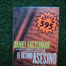 Libros de segunda mano: EL ÚLTIMO ASESINO. DANIEL EASTERMAN. EDITORIAL: PLANETA. 1997. 417 PÁGINAS. . Lote 31113536