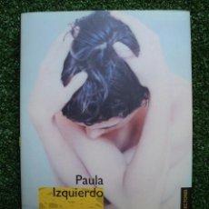 Libros de segunda mano: EL HUECO DE TU CUERPO. PAULA IZQUIERDO. EDITORIAL: CÍRCULO DE LECTORES. 2000. 254 PÁGINAS. . Lote 31113585