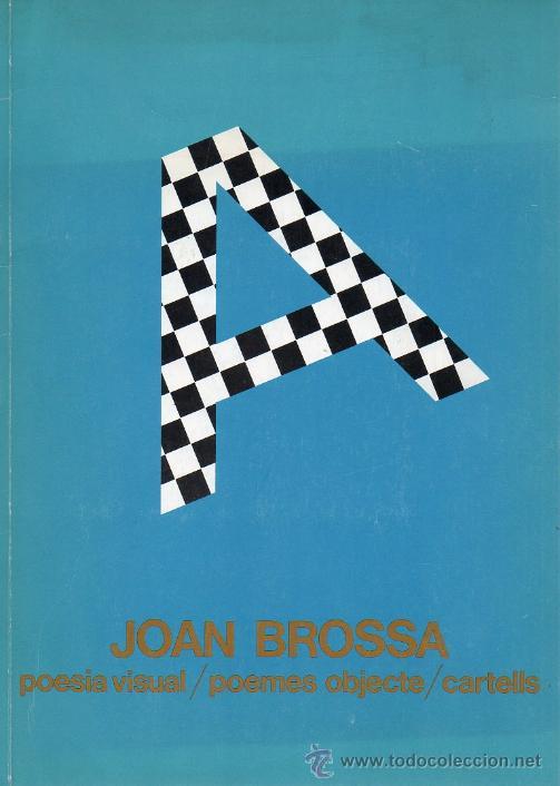 JOAN BROSSA / POESÍA VISUAL . POEMAS OBJECTO . CARTELES . 1983 .* MUY RARO * (Libros de Segunda Mano - Bellas artes, ocio y coleccionismo - Otros)