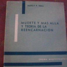 Libros de segunda mano: MUERTE Y MAS ALLA Y TEORIA DE LA REENCARNACION, POR MANLY P. HALL- KIER - 1962. Lote 31137116