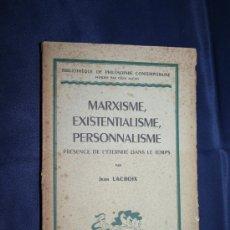Libros de segunda mano: 1371- 'MARXISME, EXISTENTIALISME, PERSONNALISME PRESENCE DE L'ÉTERNITÉ DANS LE TEMPS' JEAN LACROIX. Lote 31142432