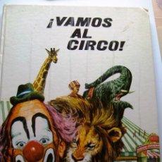 Libros de segunda mano: ¡ VAMOS AL CIRCO ! (1974). Lote 31147036
