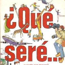 Libros de segunda mano: ¿QUÉ SERÉ ... CUANDO SEA MAYOR? - CLIPER PLAZA & JANES - 1981. Lote 31160964