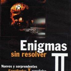 Libros de segunda mano: ENIGMAS SIN RESOLVER II EXPEDIENTES X ESPAÑOLES POR IKER JIMÉNEZ.. Lote 31170114