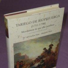 Libros de segunda mano: TARIEGO DE RIOPISUERGA (1751-1799) MICROHISTORIA DE UNA VILLA CASTELLANA . Lote 31191023