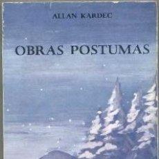 Libros de segunda mano: ALLAN KARDEC : OBRAS PÓSTUMAS (KIER, 1982) ESPIRITISMO. Lote 31255477
