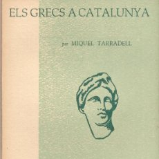 Libros de segunda mano: ELS GRECS A CATALUNYA – MIQUEL TARRADELL. Lote 31262759