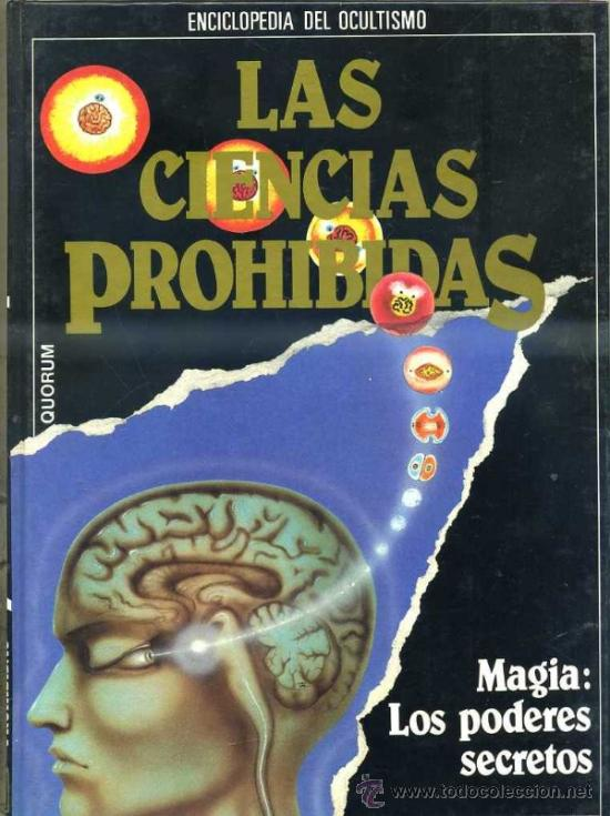 LAS CIENCIAS PROHIBIDAS: MAGIA, LOS PODERES SECRETOS (QUORUM 1987) (Libros de Segunda Mano - Parapsicología y Esoterismo - Otros)