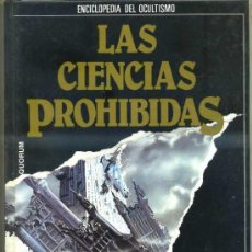 Livres d'occasion: LAS CIENCIAS PROHIBIDAS: DEL ORIGEN DE LA VIDA, AL FIN DEL MUNDO (QUORUM 1987). Lote 31277773