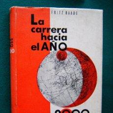 Libros de segunda mano: LA CARRERA HACIA EL AÑO 2000 - NUESTRO FUTURO: GLORIA O CENIZAS - FRITZ BAADE - 1963 -1ª EDICION ESP. Lote 31280931