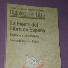 Libros de segunda mano: LA FIESTA DEL LIBRO EN ESPAÑA. CRÓNICA Y MISCELÁNEA. . Lote 31018298