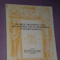 Libros de segunda mano: EL ARTE ARAGONÉS Y SUS RELACIONES CON EL HISPÁNICO E INTERNACIONAL.. Lote 31087759
