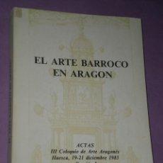 Libros de segunda mano: EL ARTE BARROCO EN ARAGON. Lote 31089712