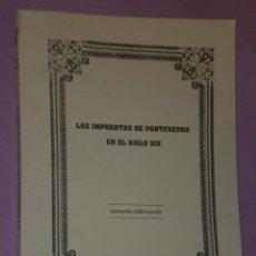 Libros de segunda mano: LAS IMPRENTAS EN PONTEVEDRA EN EL SIGLO XIX. . Lote 31089743