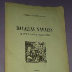 Libros de segunda mano: BATALLAS NAVALES DE PORTLAND A JUTLANDIA.. Lote 31023496
