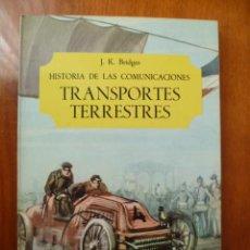 Libros de segunda mano: HISTORIA DE LAS COMUNICACIONES TRASPORTE TERRESTRES 1 ED 1966 J.K.BRIDGES . Lote 31301469