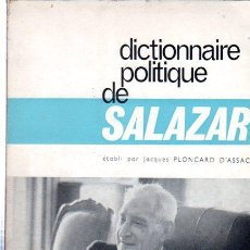 Libros de segunda mano: DICTIONNAIRE POLITIQUE DE SALAZAR POR JACQUES PLONCARD D'ASSAC - EDITORIAL S.N.I 1964. Lote 31317306