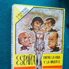 Libri di seconda mano: ESPAÑA ENTRE LA VIDA Y LA MUERTE - MARTIRIAN BRUNSO VERDAGUER - SPEIRO - 1984 - 1ª EDICION . Lote 31334609