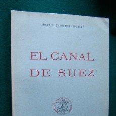 Libros de segunda mano: EL CANAL DE SUEZ - ANTONIO QUINTANO RIPOLLES - MAPA DE 23X61 CM - CSIC. MADRID - 1953 - 1ª EDICION. Lote 31337367