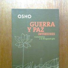 Libros de segunda mano: GUERRA Y PAZ INTERIORES , COMENTARIOS A LA BHAGAVAD GITA , OSHO , EDITORIAL KAIROS , 2005. Lote 31349045