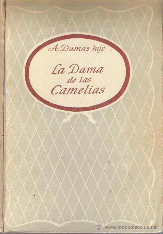 LA DAMA DE LAS CAMELIAS ( ALEJANDRO DUMAS ) - EDICIONES RODEGAR - AÑO 1964 TAPA DURA (Libros de Segunda Mano (posteriores a 1936) - Literatura - Otros)