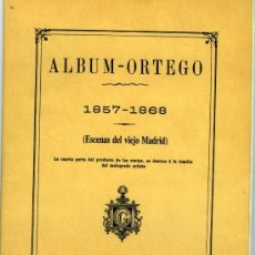 Libros de segunda mano: ALBUM-ORTEGO 1857-1868. (ESCENAS DEL VIEJO MADRID). FACSÍMIL DE LA EDICIÓN DE 1881.. Lote 31359022