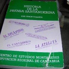 Libros de segunda mano: HISTORIA DE LA PRENSA SANTANDERINA - JOSE SIMÓN CABARGA -1982 CENTRO EST. MONTAÑESES. Lote 31395521