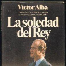 Libros de segunda mano: LA SOLEDAD DEL REY (A-MONA-076). Lote 31409304