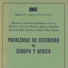 Libros de segunda mano: VARIOS AUTORES. PROBLEMAS DE SEGURIDAD DE EUROPA Y AFRICA. MADRID, INCI, 1980. DIRI. Lote 17131428