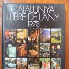 Libros de segunda mano: CATALUNYA LLIBRE DE L'ANY 1978 - ENRIC MIR - EDICIONS 62 - LA CAIXA 1ºEDICIÓ 1979. Lote 31552153
