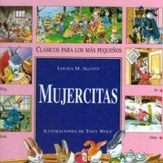 Libros de segunda mano: PRECIOSO CUENTO ILUSTRADO: MUJERCITAS - ILUSTRACIONES DE TONY WOLF - ED.MOLINO, AÑO 2000, COMO NUEVO. Lote 31569020