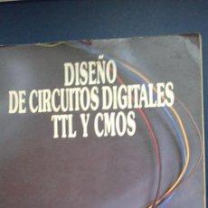 Libros de segunda mano: &-DISEÑO DE CIRCUITOS DIGITALES -TTL-Y-CMOS.-PARANINFO/LUIS ERUSTES LOPEZ/-1989.. Lote 31576556