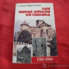 Libros de segunda mano: LOS TUPAC AMARU EN EUROPA. ANTONIO VERGARA COLLAZOS. HISTORIA DE AMERICA. Lote 31571470